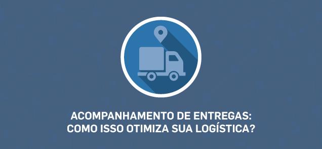 Acompanhamento de entregas: Como isso otimiza sua logística?